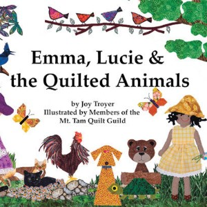 Emma, Lucie & the Quilted Animals by Joy Troyer