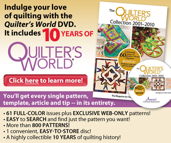 Quilter's World Collection 2001-2010